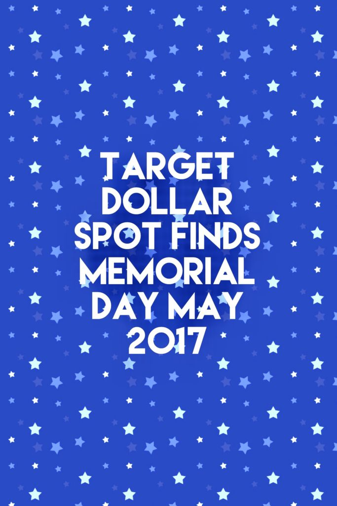 Target Dollar Spot Finds May 2017 For Memorial Day
