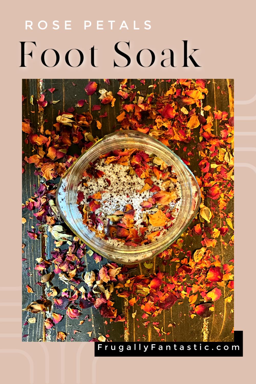 DIY-Rose-Petals-Foot-Soak-FrugallyFantastic.com