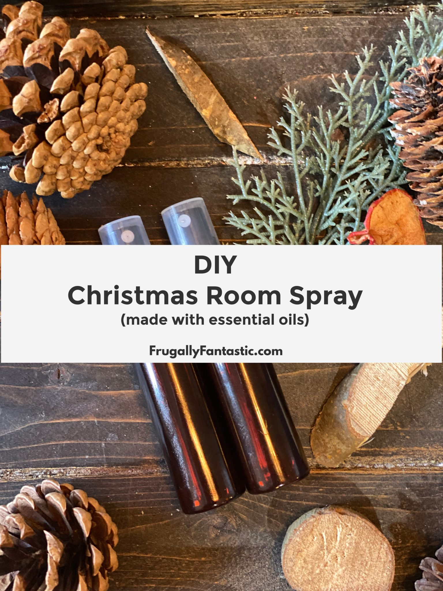 DIY Christmas Room Spray FrugallyFantastic.com